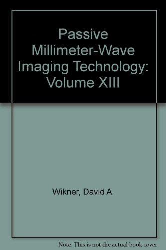 9780819481344: Passive Millimeter-Wave Imaging Technology XIII (Proceedings of SPIE)