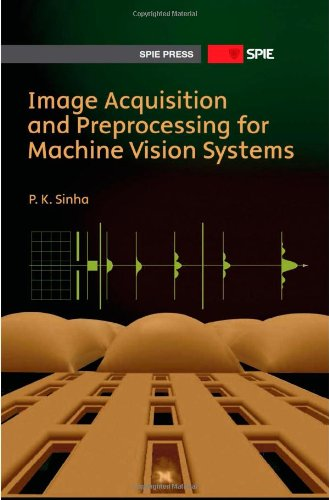9780819482020: Image Acquisition and Preprocessing for Machine Vision Systems (Press Monograph PM197)