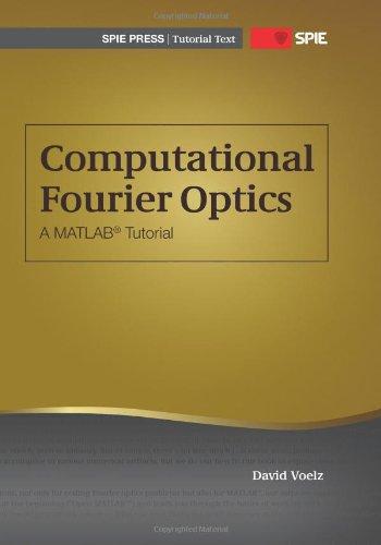 9780819482044: Computational Fourier Optics: A Matlab Tutorial (Tutorial Texts)