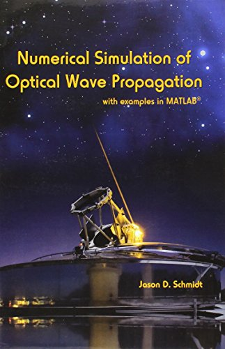 9780819483263: Numerical Simulation of Optical Wave Propagation With Examples in MATLAB (SPIE Press Monograph Vol. PM199)