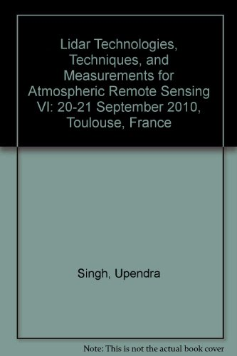 9780819483492: Lidar Technologies, Techniques, and Measurements for Atmospheric Remote Sensing VI: 20-21 September 2010, Toulouse, France