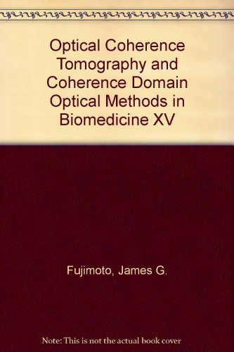 Optical Coherence Tomography and Coherence Domain Optical Methods in Biomedicine XV (Paperback): ...