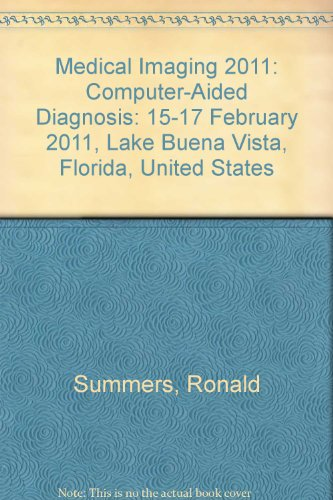 Medical Imaging 2011: Computer-Aided Diagnosis: 15-17 February 2011, Lake Buena Vista, Florida, ...