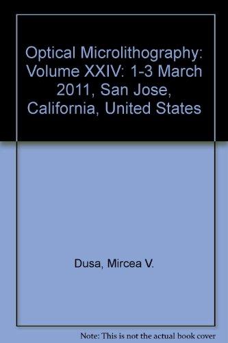 Optical Microlithography: Volume XXIV: 1-3 March 2011, San Jose, California, United States (...