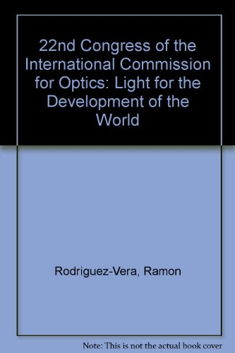 22nd Congress of the International Commission for Optics: Light for the Development of the World (...