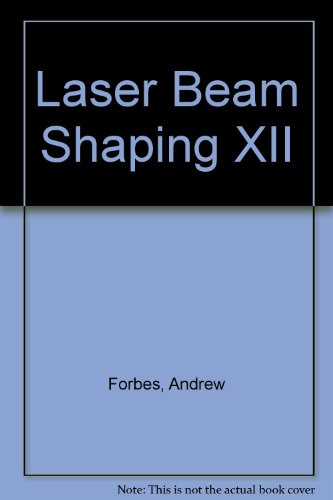 Laser Beam Shaping XII (Paperback): Andrew Forbes