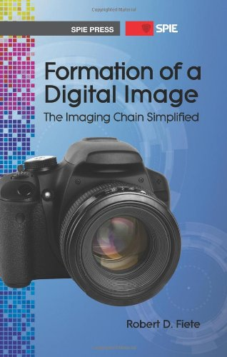 9780819489760: Formation of a Digital Image: The Imaging Chain Simplified (SPIE Press Monograph Vol. PM218)