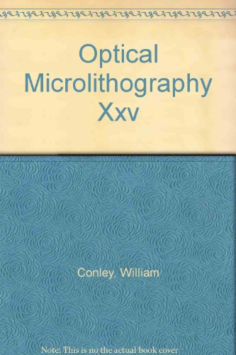 Optical Microlithography XXV: 13-16 February 2012, San Jose, California, United States (Paperback):...