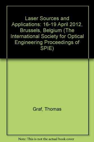 Laser Sources and Applications: 16-19 April 2012, Brussels, Belgium (Paperback): Thomas Graf, Jacob...