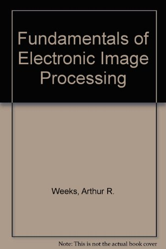 9780819491602: Fundamentals of Electronic Image Processing