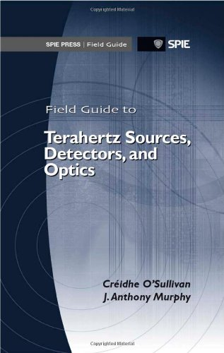 9780819491671: Field Guide to Terahertz Sources, Detectors, and Optics (Spie Field Guides FG28)