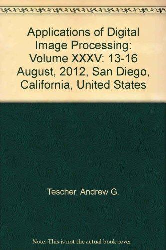 Applications of Digital Image Processing: Volume XXXV: 13-16 August, 2012, San Diego, California, ...