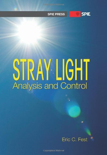 9780819493255: Stray Light Analysis and Control (SPIE Press PM229) (Press Monograph)