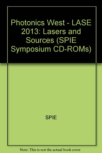 Photonics West - LASE 2013: Lasers and Sources: Spie