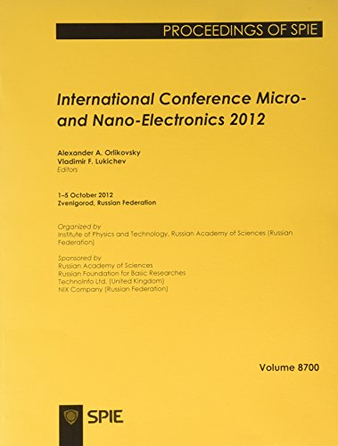 9780819494870: International Conference Micro- and Nano-Electronics 2012: 1-5 October 2012, Zvenigorod, Russian Federation (Proceedings of SPIE)
