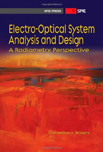 9780819495693: Electro-optical System Analysis and Design: A Radiometry Perspective (SPIE Press Monograph PM236)
