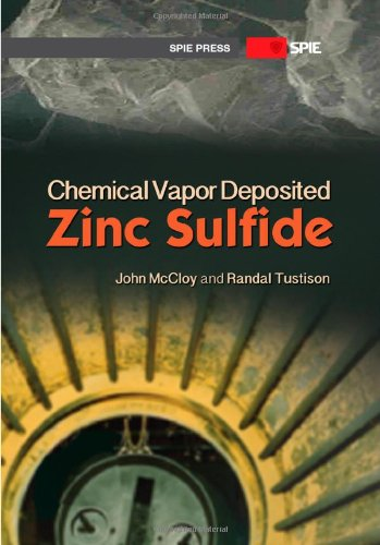 9780819495891: Chemical Vapor Deposited Zinc Sulfide (SPIE Press Monograph PM237)