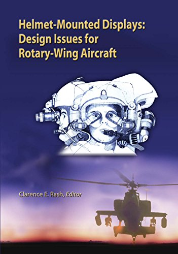 9780819496003: Helmet-Mounted Displays: Design Issues for Rotary-Wing Aircraft (Press Monograph)