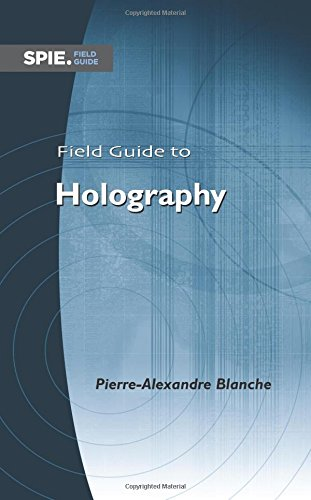 9780819499578: Field Guide to Holography (FG31) (Spie Field Guides)