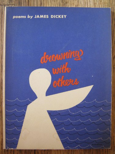 Drowning with Others: Dickey, James