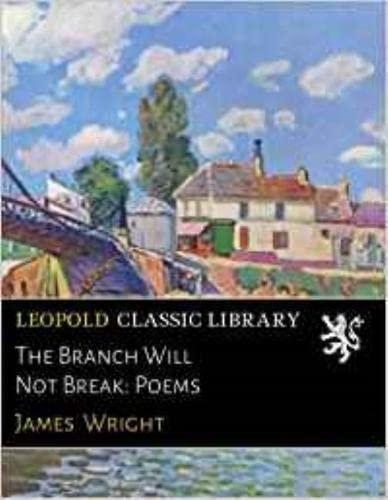 9780819510181: The Branch Will Not Break: Poems (Wesleyan Poetry Series)