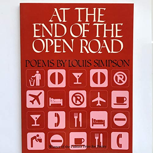 9780819510204: At the End of the Open Road: Poems (Wesleyan Poetry Program)