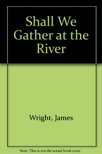 9780819510433: Shall We Gather at the River