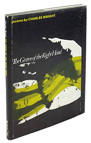 The Grave of the Right Hand - Charles Wright