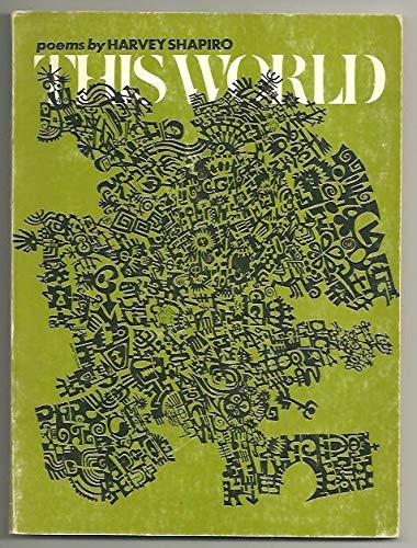 This World: Poems (Wesleyan Poetry Program) (0819510572) by Harvey Shapiro