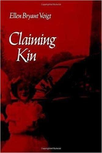 Claiming Kin (Wesleyan Poetry Series): Voigt, Ellen Bryant