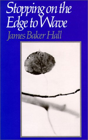 Stopping on the Edge to Wave (Wesleyan: Hall, James Baker