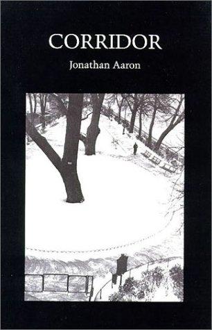 Corridor: Poems (Wesleyan Poetry Series): Aaron, Jonathan