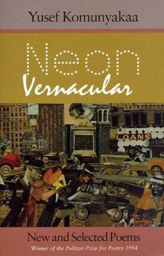 9780819512116: Neon Vernacular: New and Selected Poems (Wesleyan Poetry)