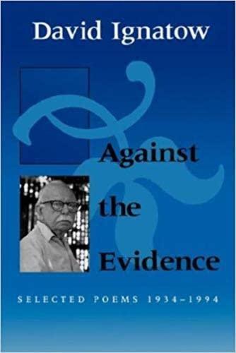 9780819512147: Against the Evidence: Selected Poems, 1934–1994 (Wesleyan Poetry Series)