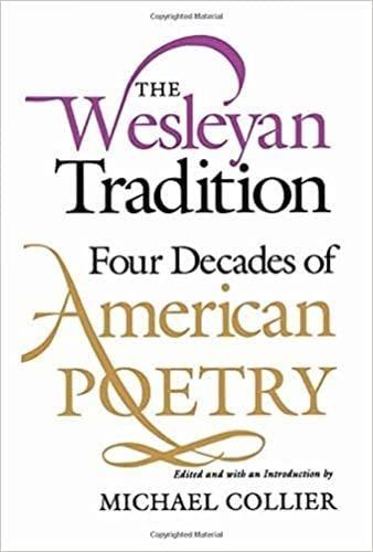 The Wesleyan Tradition: Four Decades of American Poetry (Wesleyan Poetry Series)