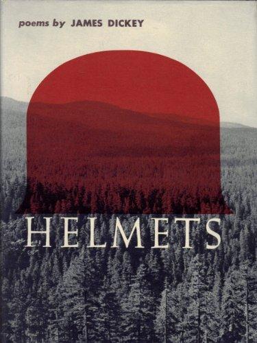 Helmets, poems: Dickey, James