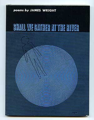 9780819520432: Shall We Gather at the River (Wesleyan Poetry Program)