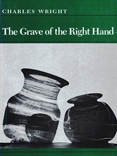 The Grave of the Right Hand (Wesleyan Poetry Program): Wright, Charles