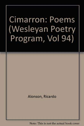 Cimarrón: Poems (Wesleyan Poetry Program): Alonso, Ricardo