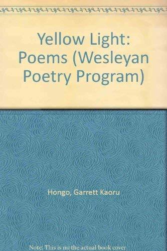 Yellow Light: Poems (Wesleyan Poetry Program): Garrett Kaoru Hongo