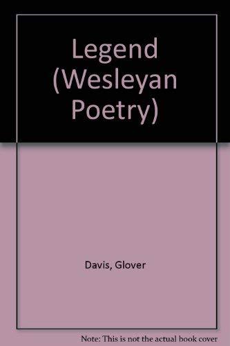 Legend (Wesleyan Poetry Series): Davis, Glover