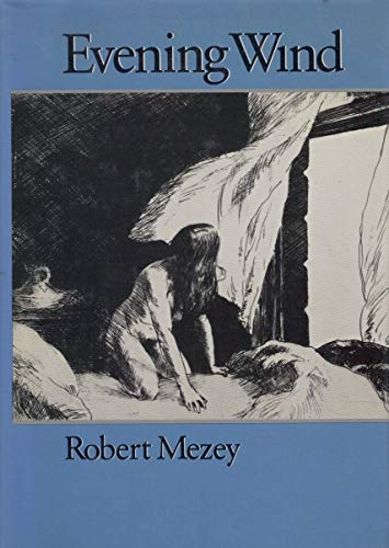 Evening Wind (Wesleyan Poetry Series): Robert Mezey