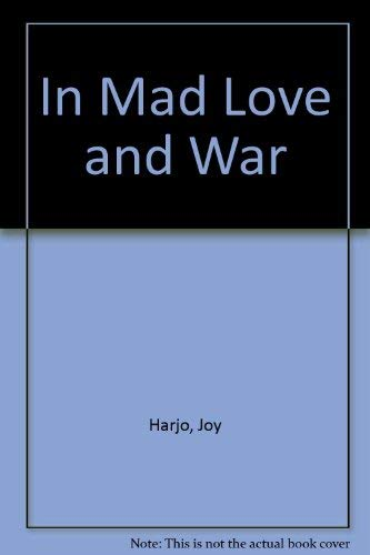 9780819521804: In Mad Love and War (Wesleyan Poetry Series)