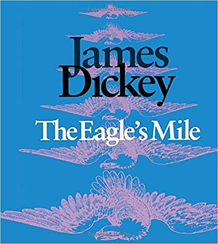 EAGLE'S MILE (AUTHOR SIGNED): Dickey, James