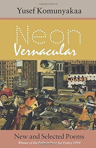 9780819522085: Neon Vernacular: New and Selected Poems (Wesleyan Poetry Series)