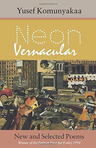 9780819522085: Neon Vernacular: New and Selected Poems (Wesleyan Poetry Series)