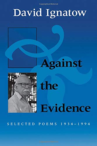 9780819522115: Against the Evidence: Selected Poems 1934-1994 (Wesleyan Poetry)