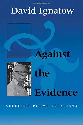 9780819522115: Against the Evidence: Selected Poems, 1934–1994 (Wesleyan Poetry Series)