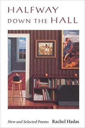 Halfway Down the Hall: New and Selected Poems (Wesleyan Poetry Series): Hadas, Rachel