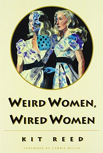 Weird Women Wired Women - Reed,Kit